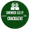 Crackazat / Somewhere Else