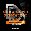 DEEP DOWN & DEFECTED VOLUME 7: FRANKY RIZARDO / IN DA CLUB (SHAKE SHIT UP) FRANKY RIZARDO REMIX