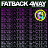 Fatback 4way feat. Don Dolla / Generate Some Action