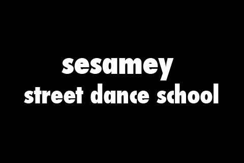 sesamey street dance school